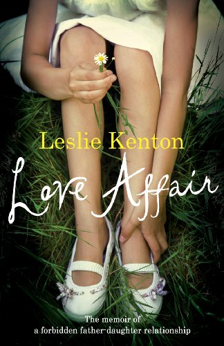 9780091910532: Love Affair : The memoir of a forbidden Father-Daughter Relationship