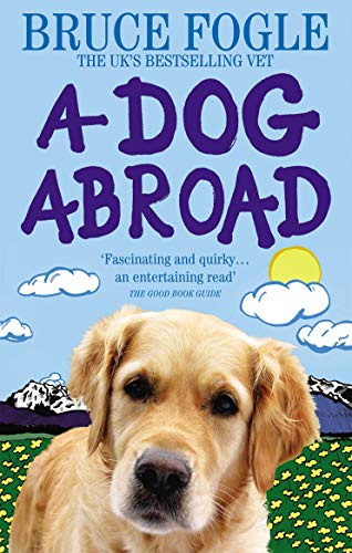 9780091910631: A Dog Abroad: One Man and his Dog Journey into the Heart of Europe