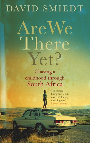 9780091910747: Are We There Yet?: Chasing a Childhood Through South Africa