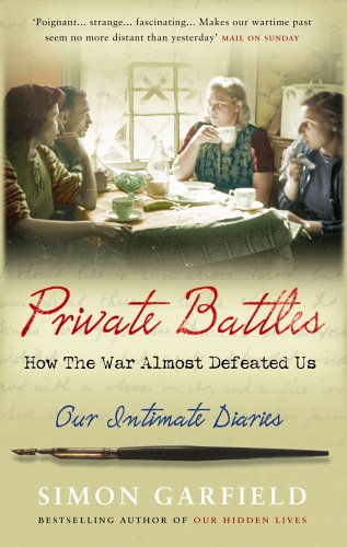 9780091910761: Private Battles: Our Intimate Diaries: How the War Almost Defeated Us