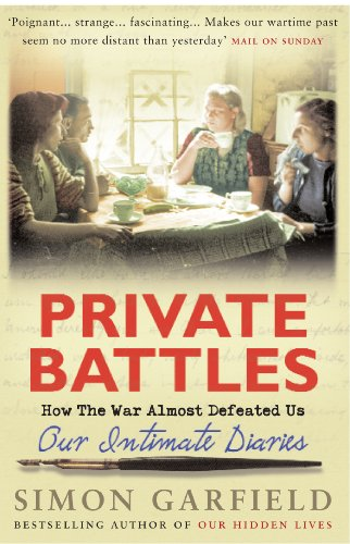 9780091910778: Private Battles: Our Intimate Diaries: How The War Almost Defeated Us
