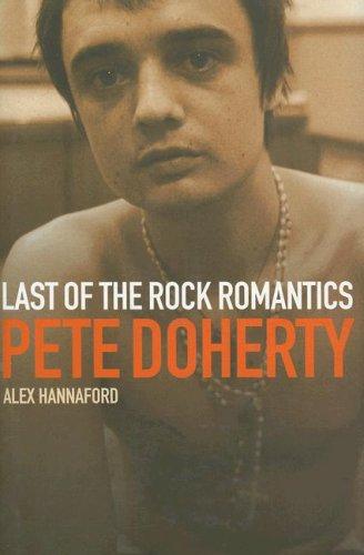 9780091910785: Pete Doherty: Last of the Rock Romantics