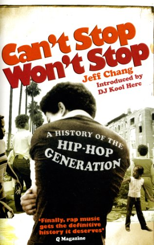 9780091912215: Can't Stop Won't Stop: A History of the Hip-Hop Generation