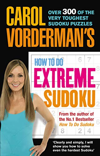 9780091912222: Carol Vorderman's How to Do Extreme Sudoku