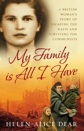 9780091912239: My Family Is All I Have: A British woman's story of escaping the Nazis and surviving the Communists (Isis Nonfiction)
