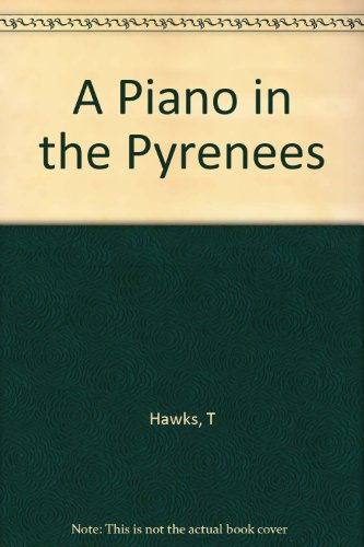 9780091912376: A Piano in the Pyrenees