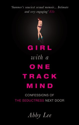 9780091912406: Girl with a One-Track Mind: Confessions of the Seductress Next Door