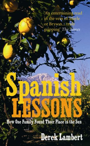9780091912505: Spanish Lessons: How one family found their place in the sun