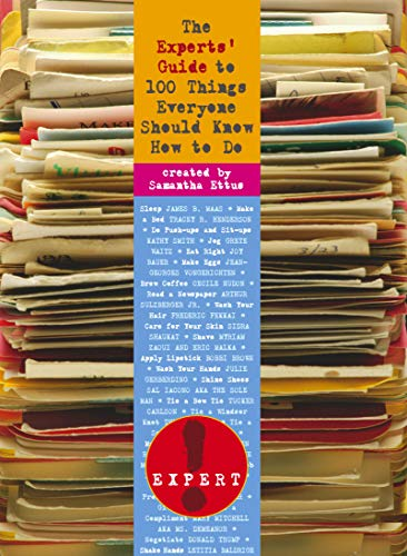 9780091912581: The Experts' Guide to 100 Things Everyone Should Know How to Do