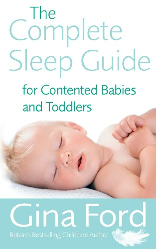 9780091912673: The Complete Sleep Guide for Contented Babies & Toddlers