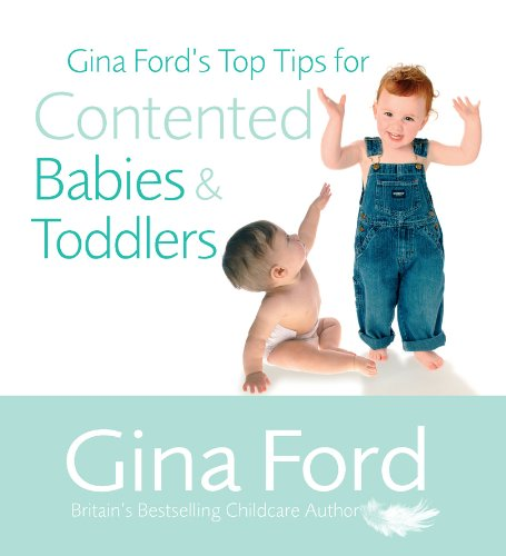 9780091912727: Gina Ford's Top Tips For Contented Babies & Toddlers