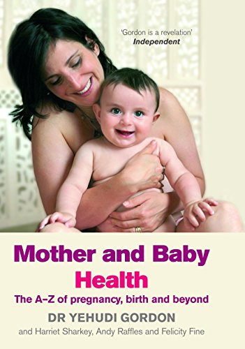 9780091912857: Mother and Baby Health: An A?Z of Pregnancy, Birth and Beyond