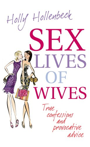 9780091912888: Sex Lives of Wives: True confessions and provocative advice