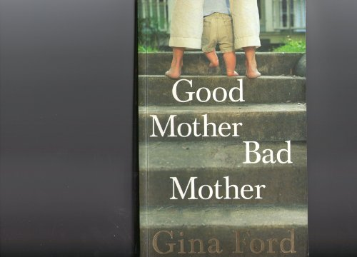 9780091912895: Good Mother, Bad Mother