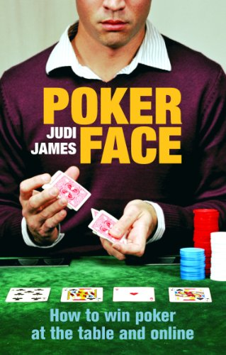 9780091912918: Poker Face: How to win poker at the table and online