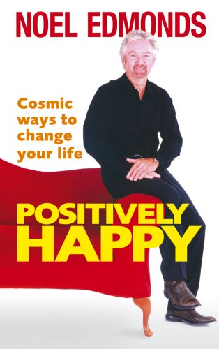 9780091912987: Positively Happy: Cosmic Ways To Change Your Life
