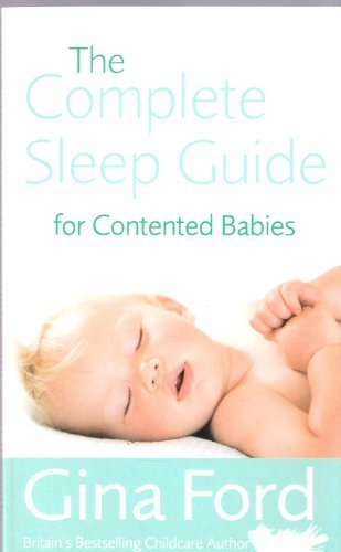 9780091913489: The Complete Sleep Guide for Contented Babies