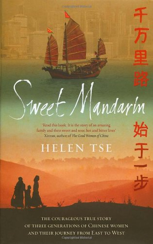 9780091913618: Sweet Mandarin: The Courageous True Story of Three Generations of Chinese Women and Their Journey from East to West