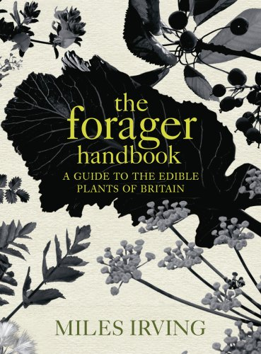 9780091913632: The Forager Handbook: A Guide to the Edible Plants of Britain