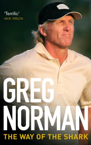 The Way of the Shark: Lessons on Golf, Business, and Life. Greg Norman with Donald T. Phillips (9780091913717) by Norman, Greg