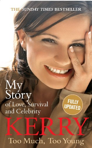 9780091913908: Kerry Katona: Too Much, Too Young: My Story of Love, Survival and Celebrity