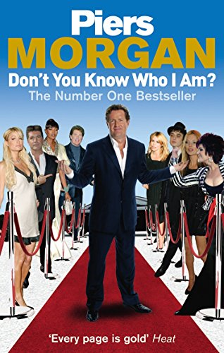 9780091913922: Don't You Know Who I Am?: Insider Diaries of Fame, Power and Naked Ambition