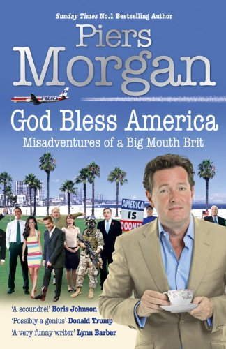 9780091913939: God Bless America: Misadventures of a Big Mouth Brit: Diaries of an Englishman in the Land of the Free