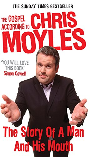 9780091914189: The Gospel According to Chris Moyles: The Story of a Man and His Mouth