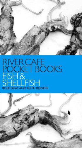 River Cafe Pocket Books: Fish and Shellfish: Gray, Rose and