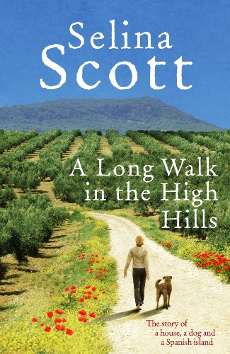9780091914462: A Long Walk in the High Hills: The Story of a House, a Dog and a Spanish Island