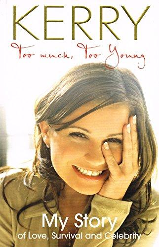 Kerry Katona: Too Much, Too Young -: Katona, Kerry