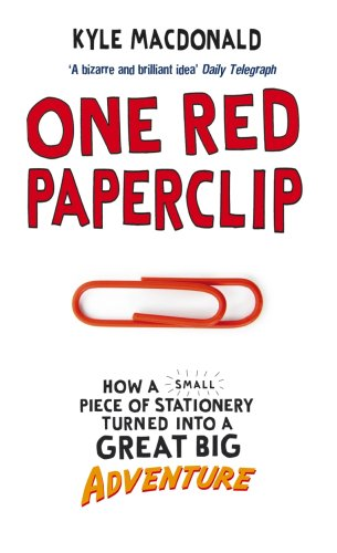 9780091914523: One Red Paperclip: How a Small Piece of Stationery Turned into a Great Big Adventure