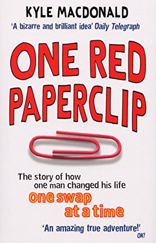 9780091914530: One Red Paperclip: The Story of How One Man Changed His Life One Swap at a Time