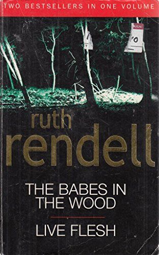 9780091915315: The Babes in the Wood and Live Flesh