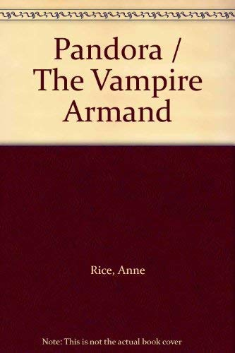 9780091915414: Pandora and The Vampire Armand. Two New Tales of the Vampires