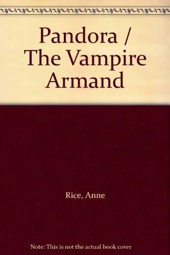 9780091915414: Pandora / The Vampire Armand