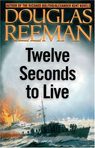 9780091915834: TWELVE SECONDS TO LIVE/ STRIKE FROM THE SEA: TWO BESTSELLERS IN ONE VOLUME
