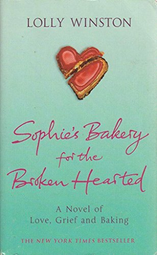 9780091916282: SOPHIE'S BAKERY FOR THE BROKEN HEARTED.