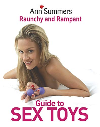 9780091916435: Ann Summers Raunchy and Rampant Guide to Sex Toys