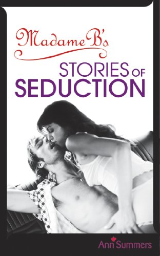 9780091916473: Madame B's Stories of Seduction