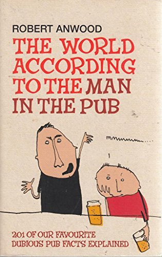 9780091916695: The World According To The Man In The Pub