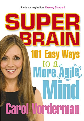 9780091917029: Super Brain: 101 Easy Ways to a More Agile Mind