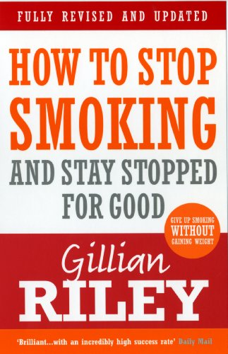 9780091917036: How To Stop Smoking And Stay Stopped For Good: fully revised and updated