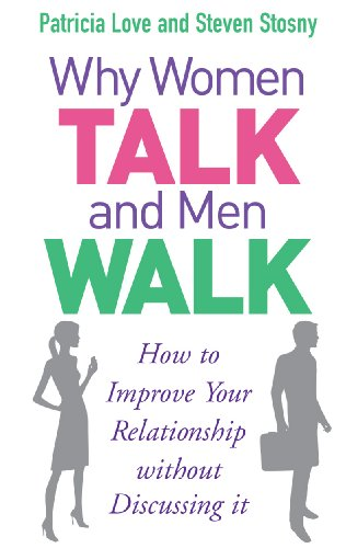 9780091917104: Why Women Talk and Men Walk: How to Improve Your Relationship Without Discussing It