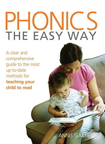 9780091917173: Phonics: The Easy Way: A clear and comprehensive guide to the most up-to-date methods for teaching your child to read