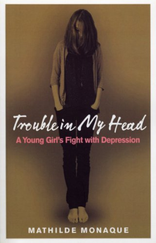9780091917234: Trouble in My Head: A Young Girl's Fight with Depression