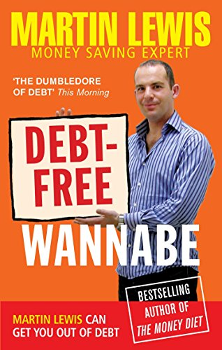 9780091917296: Debt-Free Wannabe: A collection of inspiring true stories to help you beat your debts from the UK's #1 Money Saving Expert
