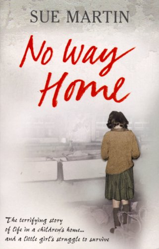 9780091917371: No Way Home: The terrifying story of life in a children's home and a little girl's struggle to survive