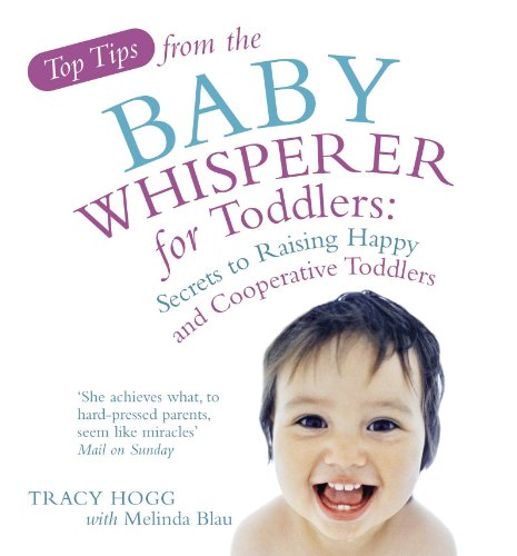 9780091917432: Top Tips from the Baby Whisperer for Toddlers: Secrets to Raising Happy and Cooperative Toddlers