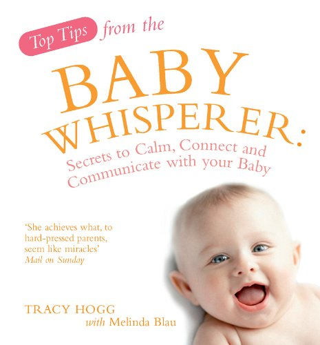 9780091917449: Top Tips from the Baby Whisperer: Secrets to Calm, Connect and Communicate with your Baby